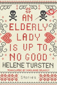 An elderly lady is up to no good /  Helene Tursten ; translated by Marlaine Delargy.