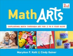 MathArts : Exploring Math Through Art for 3 to 6 Year Olds