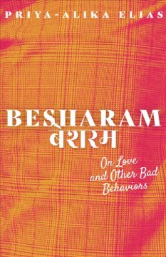 Besharam : On Love and Other Bad Behaviors