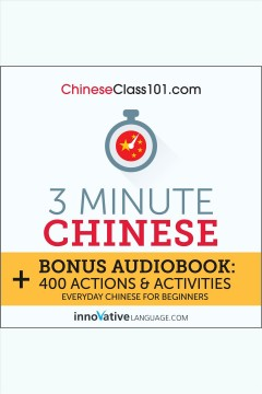 3-minute Chinese : everyday Chinese for beginners.
