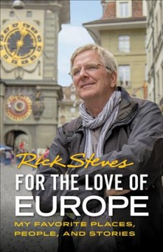 Rick Steves for the Love of Europe