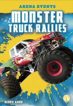 Monster truck rallies /  Kenny Abdo. - Kenny Abdo.