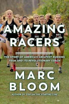 Amazing Racers : The Story of America's Greatest Running Team and Its Revolutionary Coach