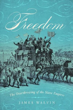 Freedom : The Overthrow of the Slave Empires