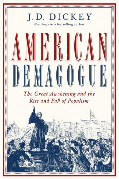 American Demagogue : The Great Awakening and the Rise and Fall of Populism