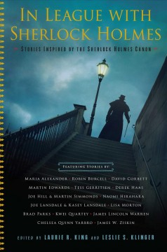 In league with Sherlock Holmes : stories inspired by the Sherlock Holmes canon / edited by Laurie R. King and Leslie S. Klinger. - edited by Laurie R. King and Leslie S. Klinger.