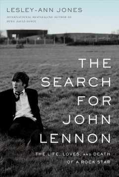 Search for John Lennon : The Life, Loves, and Death of a Rock Star