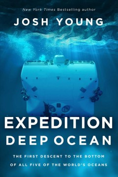 Expedition Deep Ocean : The First Descent to the Bottom of All Five Of The World's Oceans