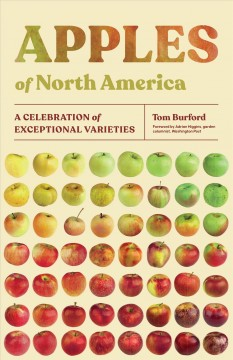Apples of North America : A Celebration of Exceptional Varieties