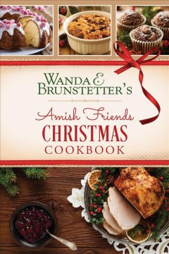Wanda E. Brunstetter's Amish friends gatherings cookbook : over 200 recipes for carry-in favorites with tips for mkaing the most of the occassion / Wanda E. Brunstetter. - Wanda E. Brunstetter.