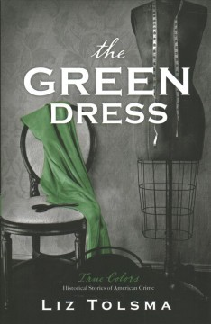 The green dress /  Liz Tolsma.