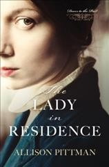 The lady in residence /  by Allison Pittman. - by Allison Pittman.