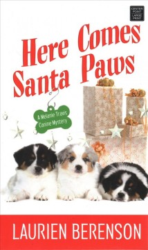 Here comes Santa Paws /  by Laurien Berenson.