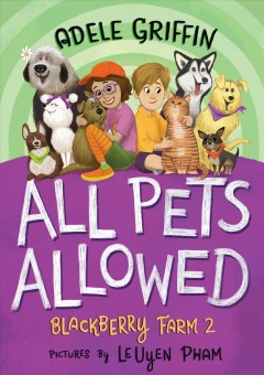 All pets allowed  /  Adele Griffin ; pictures by LeUyen Pham.