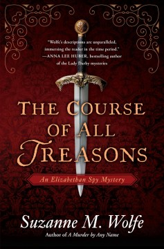 The course of all treasons /  Suzanne M. Wolfe.