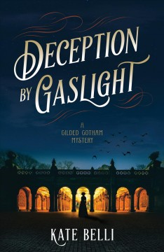 Deception by Gaslight : A Gilded Gotham Mystery