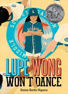 Lupe Wong won't dance /  by Donna Barba Higuera.