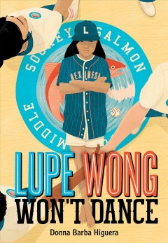 Lupe Wong won't dance /  by Donna Barba Higuera. - by Donna Barba Higuera.