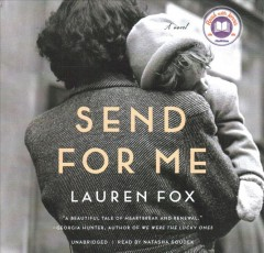 Send for me : a novel / Lauren Fox. - Lauren Fox.