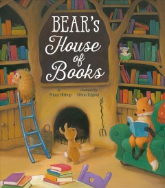 Bear's house of books /  Poppy Bishop; illustrated by Alison Edgson. - Poppy Bishop; illustrated by Alison Edgson.