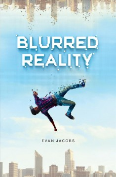 Blurred reality /  Evan Jacobs. - Evan Jacobs.