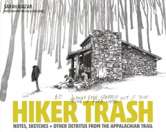 Hiker Trash : Notes, Sketches, and Other Detritus from the Appalachian Trail