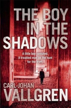 The boy in the shadows /  Carl-Johan Vallgren ; [translated by Rachel Willson-Broyles].