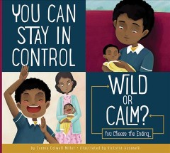 You Can Stay in Control : Wild or Calm?