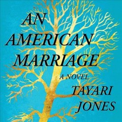 An American marriage : a novel / Tayari Jones.