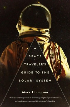 Space Traveler's Guide to the Solar System