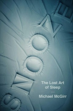 Snooze : The Lost Art of Sleep