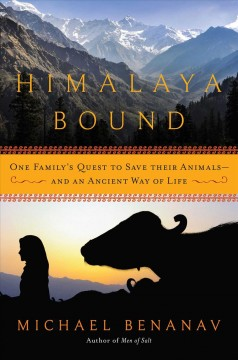 Himalaya Bound : One Family's Quest to Save Their Animals - and an Ancient Way of Life