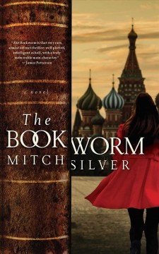 The bookworm : a novel / Mitch Silver. - Mitch Silver.