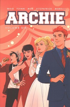 Archie Volume 6 /  story by Mark Waid & Ian Flynn ; art by Audrey Mok ; colors by Kelly Fitzpatrick ; lettering by Jack Morelli. - story by Mark Waid & Ian Flynn ; art by Audrey Mok ; colors by Kelly Fitzpatrick ; lettering by Jack Morelli.