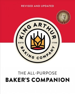 King Arthur Baking Company's All-purpose Baker's Companion (Revised and Updated)