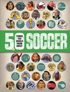 50 things you should know about soccer /  Aidan Radnedge. - Aidan Radnedge.