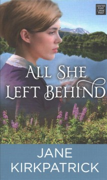 All she left behind /  Jane Kirkpatric.