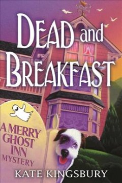 Dead and breakfast /  Kate Kingsbury.