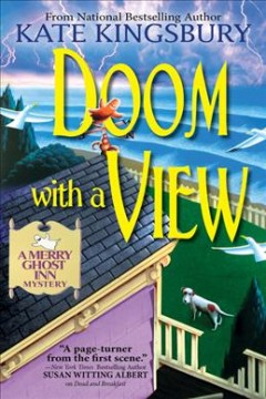 Doom with a view : a Merry Ghost Inn mystery / Kate Kingsbury.