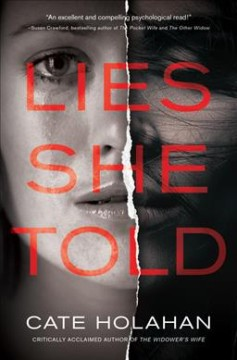 Lies she told /  Cate Holahan.