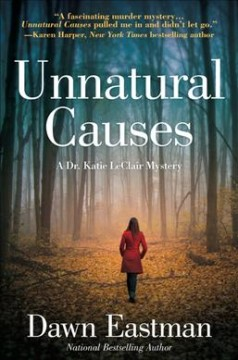 Unnatural causes /  Dawn Eastman. - Dawn Eastman.