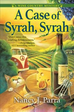 A case of Syrah, Syrah /  Nancy J. Parra. - Nancy J. Parra.