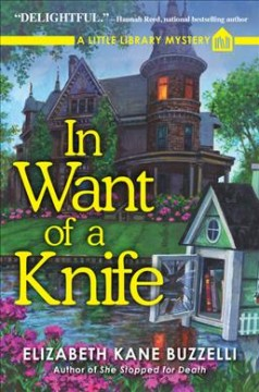 In want of a knife : a Little Library mystery / Elizabeth Kane Buzzelli.