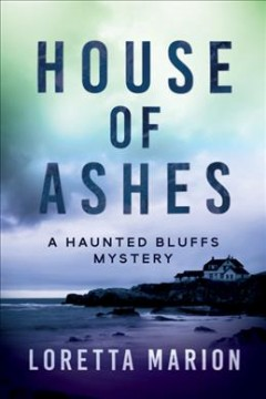 House of ashes /  Loretta Marion. - Loretta Marion.