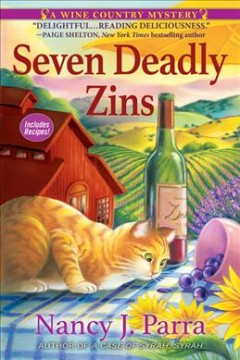Seven deadly zins /  Nancy J. Parra.