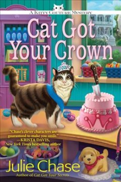 Cat got your crown /  Julie Chase.