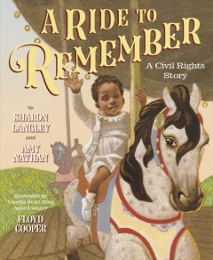 A ride to remember a merry-go-round and its civil rights story / Sharon Langley and Amy Nathan.