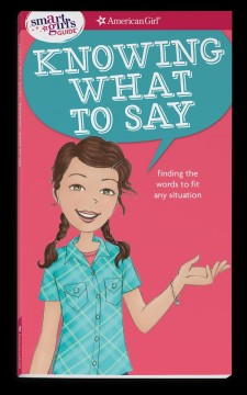 Knowing what to say : finding the words to fit any situation / by Patti Kelley Criswell ; illustrated by Angela Martini.