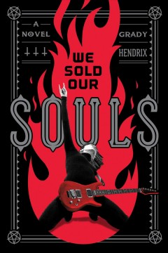 We sold our souls /  Grady Hendrix.