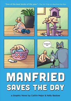Manfried saves the day : a graphic novel / by Caitlin Major & Kelly Bastow.